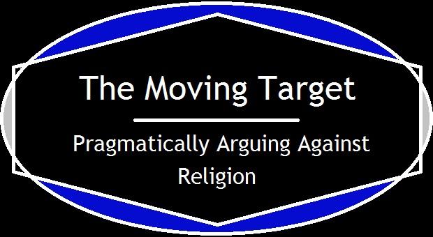 The Moving Target - Pragmatically Arguing Against Religion.jpg