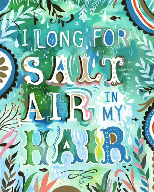 i long for salt air in my hair by katie daisy