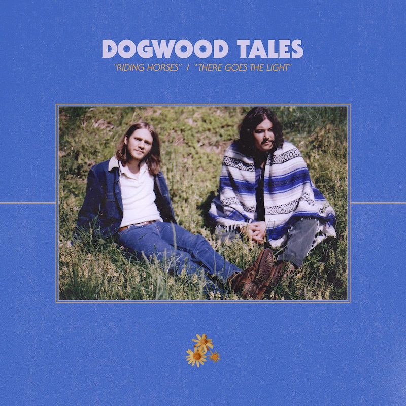Dogwood Tales - Riding Horses / There Goes The Light