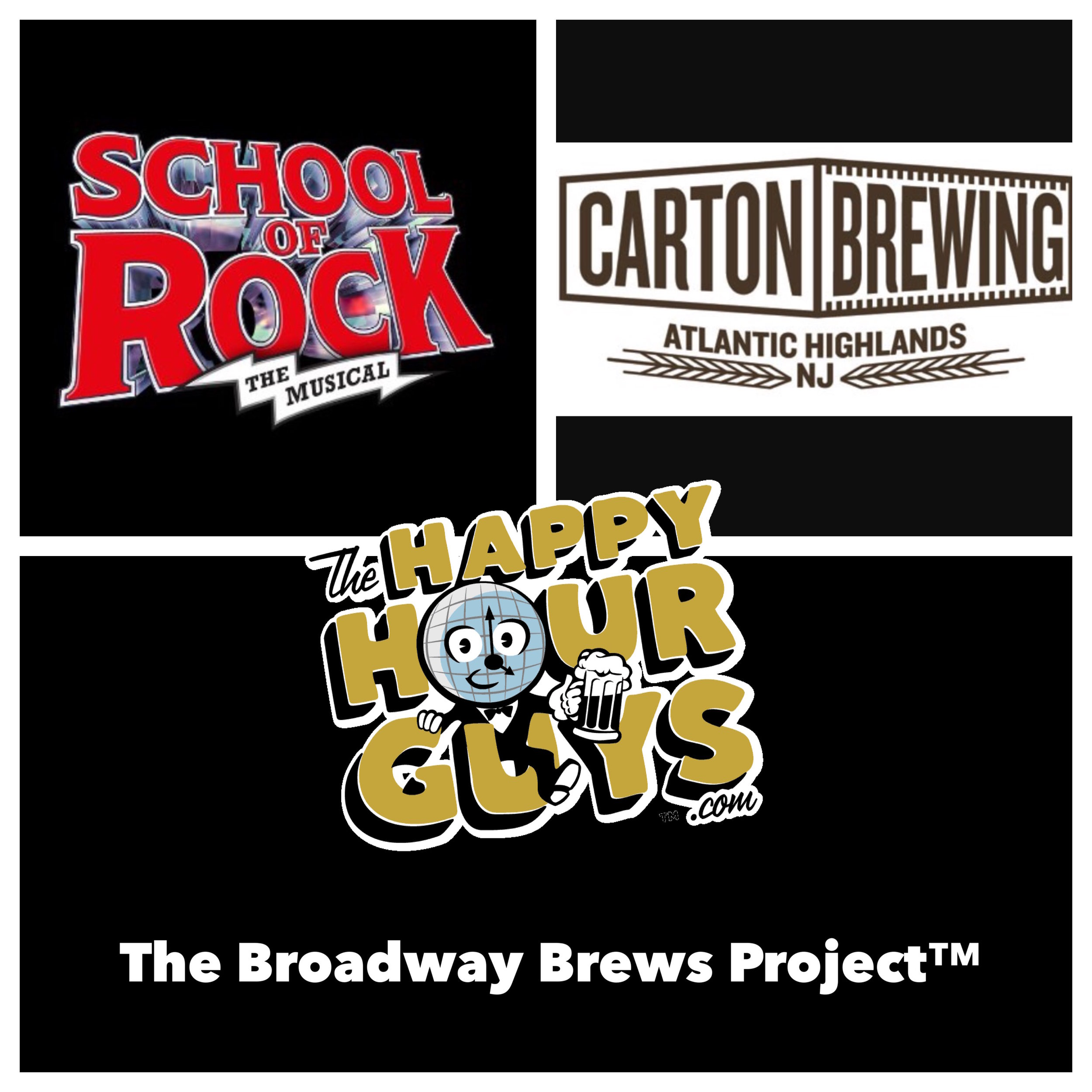 School of Rock the Musical & Carton brewed  School of HOPS , an Imperial Black IPA; dark grains jamming with hoppy strawberry notes that bring to mind the lip gloss you kissed off that girl at the Duran Duran concert back in the day.
