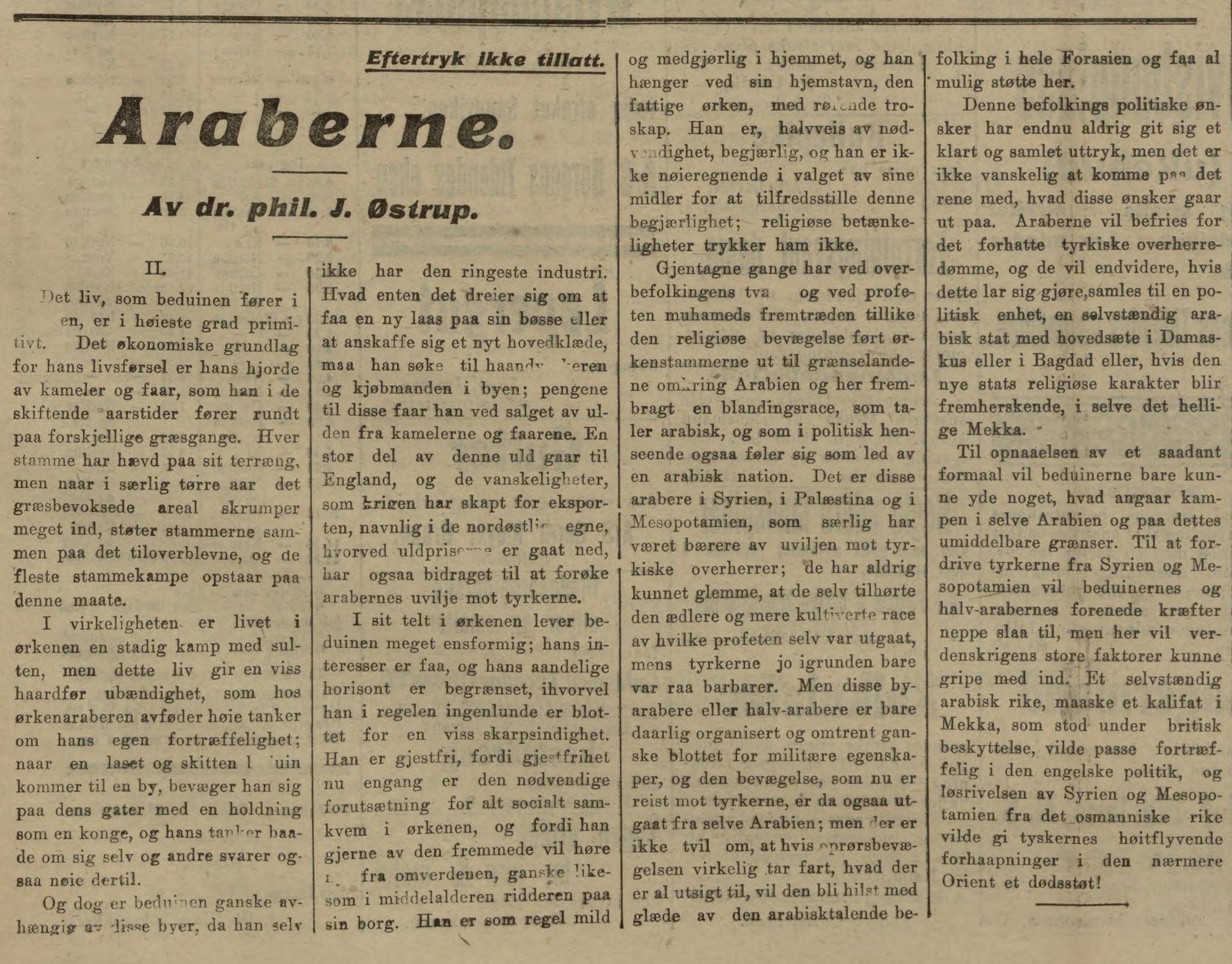 Innlegg av  Johannes Østrup, dansk filolog og orientalist , om «Araberne » i  Bergens Tidende , 15. juli 1916.