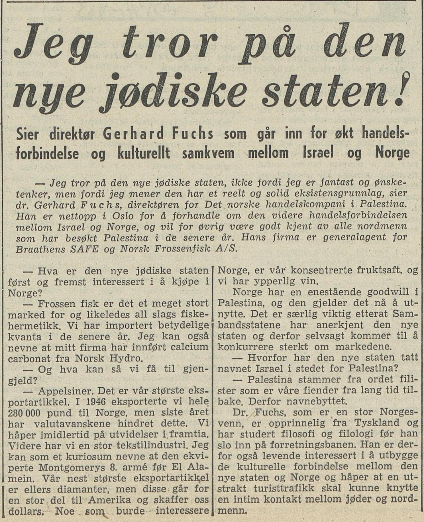 Fisk for appelsiner! Gerhard Fuchs, direktøren for Det norske handelskompani i Palestina har trua på Israel på framsida av  Arbeiderbladet , 18. mai 1948.