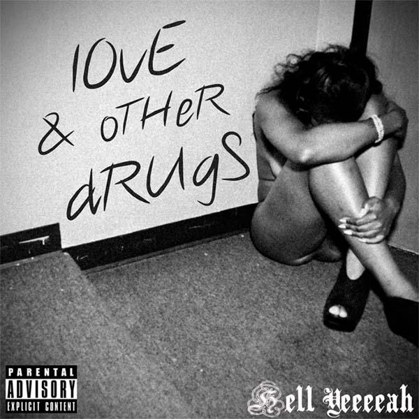 HellYeeeeah-Love&OtherDrugs.jpg