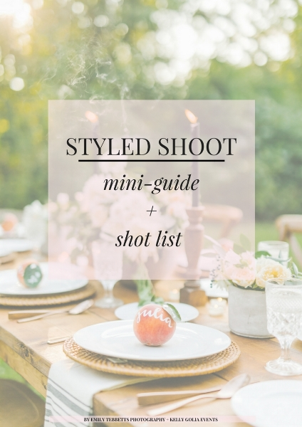 Styled Shoot mini guide and shot list checklist printable for wedding photographers and vendors by Emily Tebbetts Photography and Kelly Golia Events.jpg
