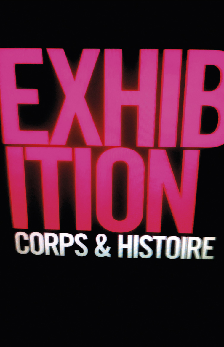 Exhibition, Corps & Histoire