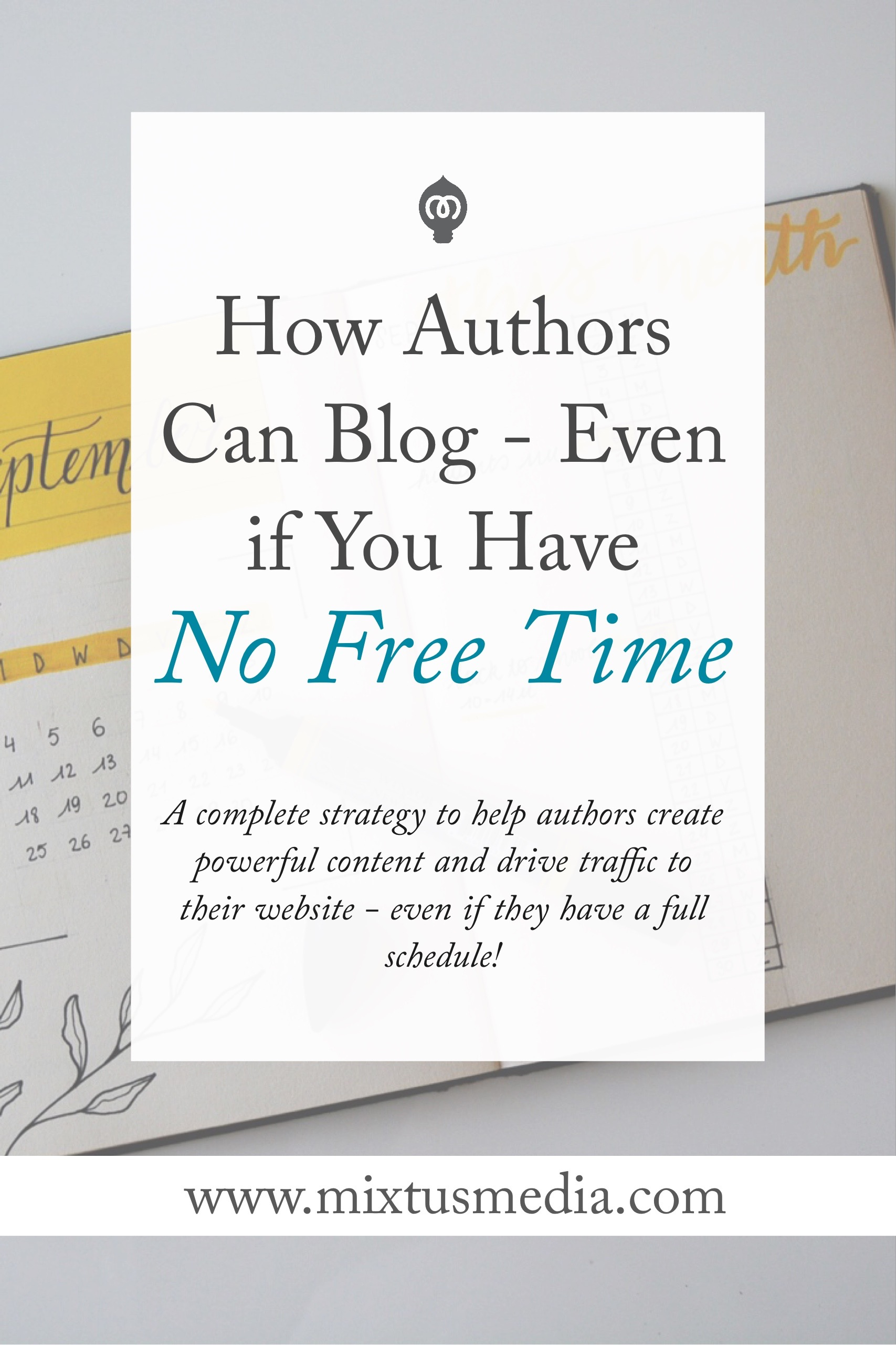 A complete strategy to help authors create powerful content and drive traffic to their website - even if you have a full schedule!