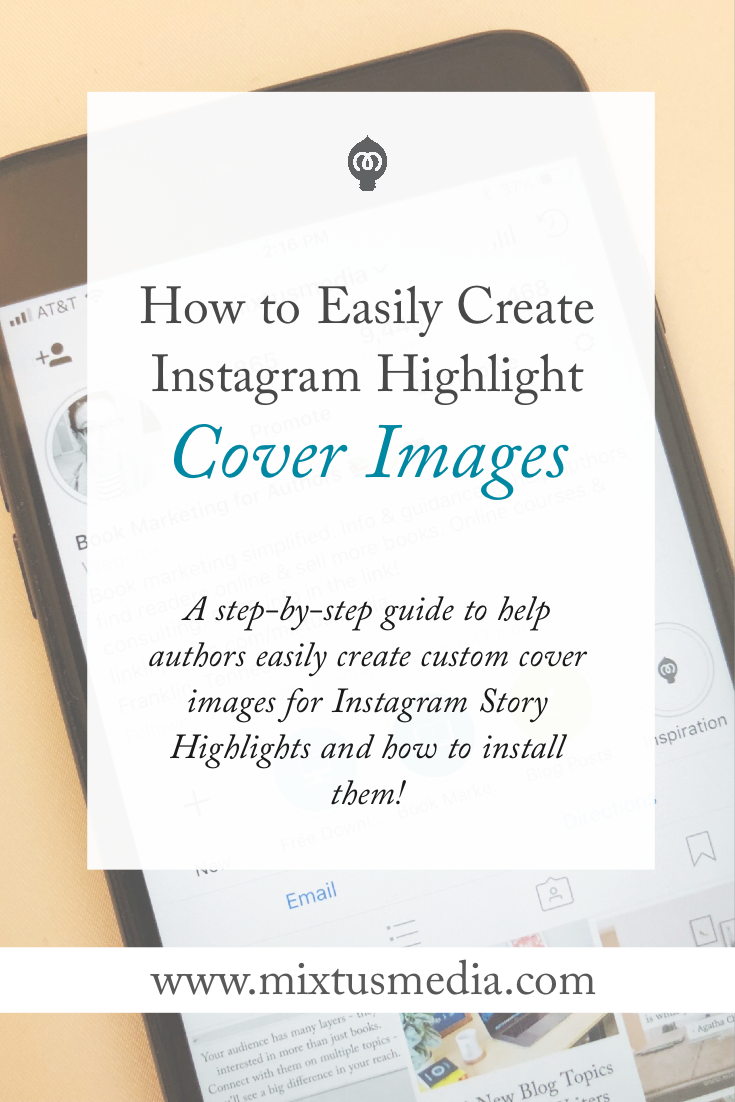 A step-by-step guide to help authors easily create custom cover images for Instagram Story Highlights and how to install them!