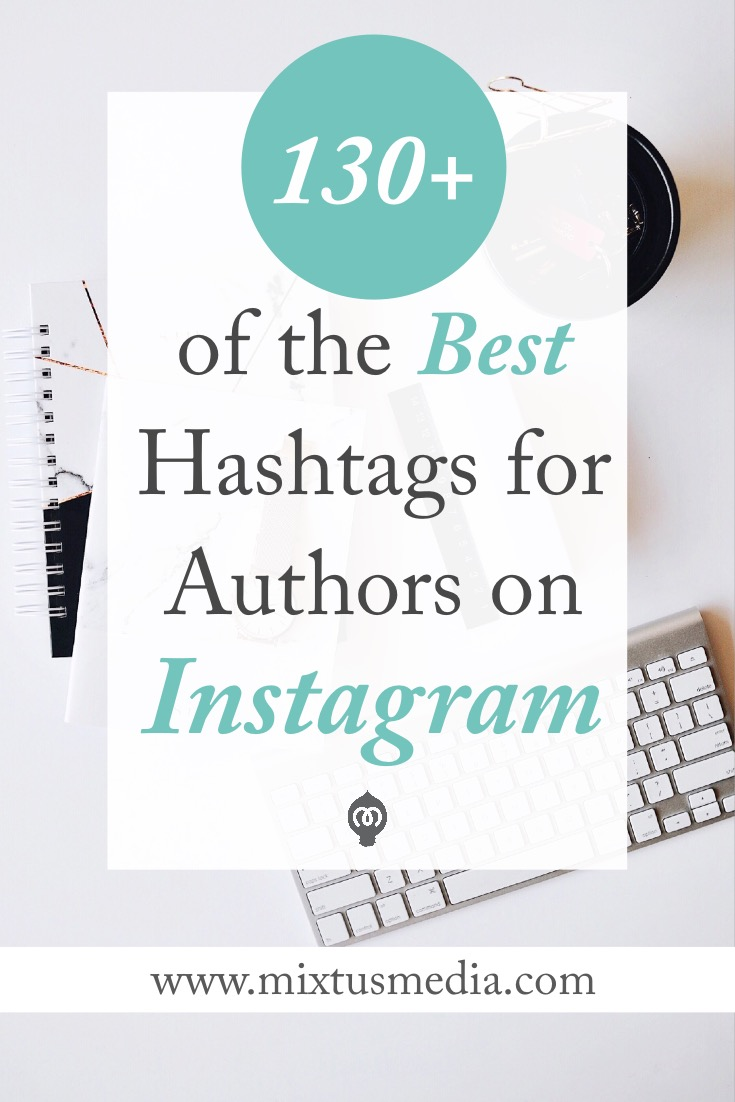 The best hashtags authors can use to connect with their Ideal Reader and see incredible growth on Instagram. Instagram for authors, book marketing, book promotion, hashtags for authors, social media strategy, book marketing strategy