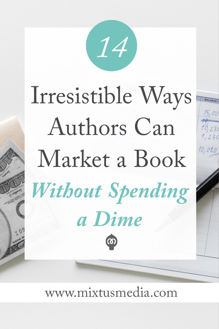 No money to market your book? No problem! Here are 14 ways authors can market their book for free! Book marketing, author marketing strategy, book promotion, free book marketing ideas, free book marketing strategies