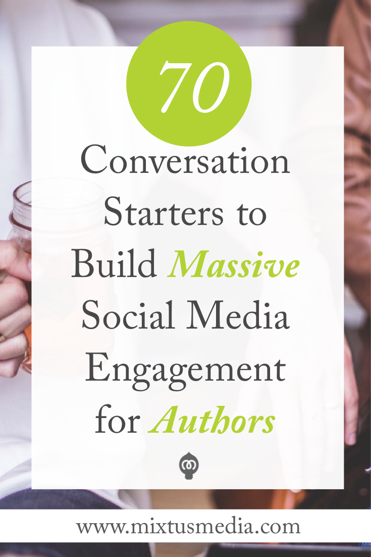 70 quick conversation starter ideas that will help authors build massive engagement and increase your visibility. Book Marketing, Social Media Tips, Social Media Strategy, Engaging Content for Authors