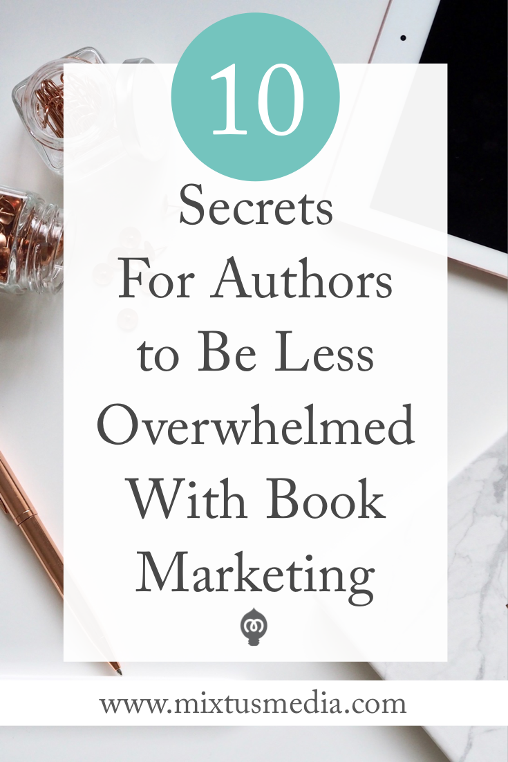 What authors need to know to feel less overwhelmed, be more productive, and see bigger results from their marketing efforts. Book marketing tips, book marketing strategies, self publishing, social media tips, author promotion, book publishing tips, book publishing strategies, book marketing plan