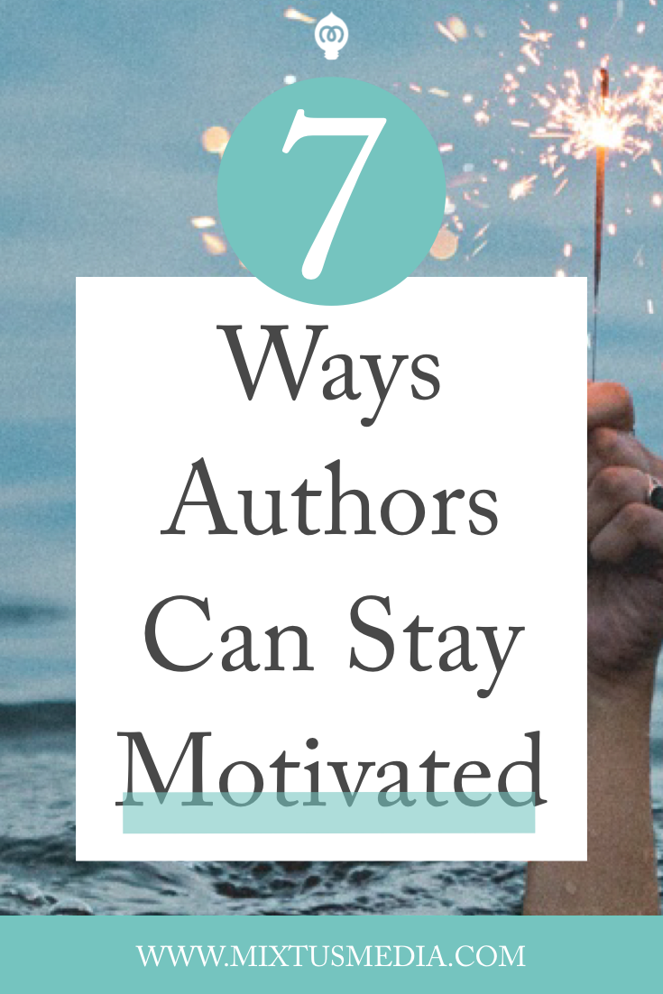 If you find yourself lagging or struggling with your writing, book, social media, or book marketing, put one of these seven motivational tips into practice. Book Marketing tips, Book marketing strategies, author motivation tips, motivation, inspiration, book publishing tips, book publishing strategies, motivational quotes, authors