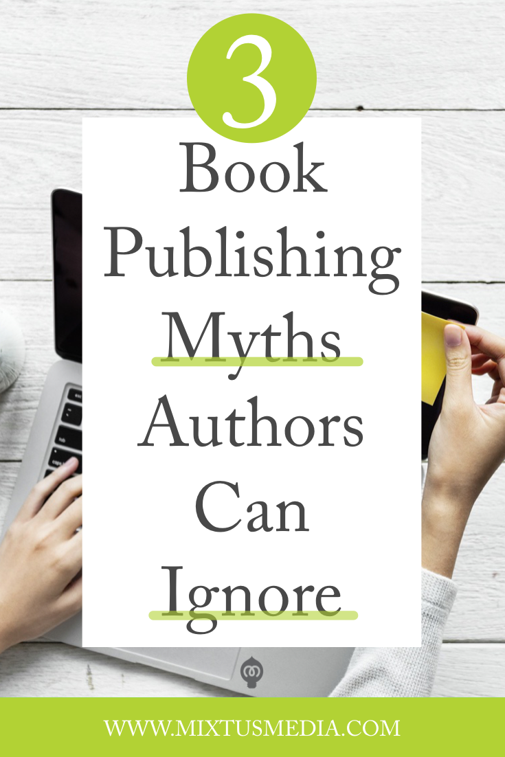 If you're looking for a publisher for your book or considering self-publishing your book, here are three myths that I hear over and over again that hold authors back. Self-publishing tips, how to get published, book publishing strategies, authors, author self publishing, Self-publishing, writing tips, marketing your book, novelist, promote your novel, book launch, how to launch your book online