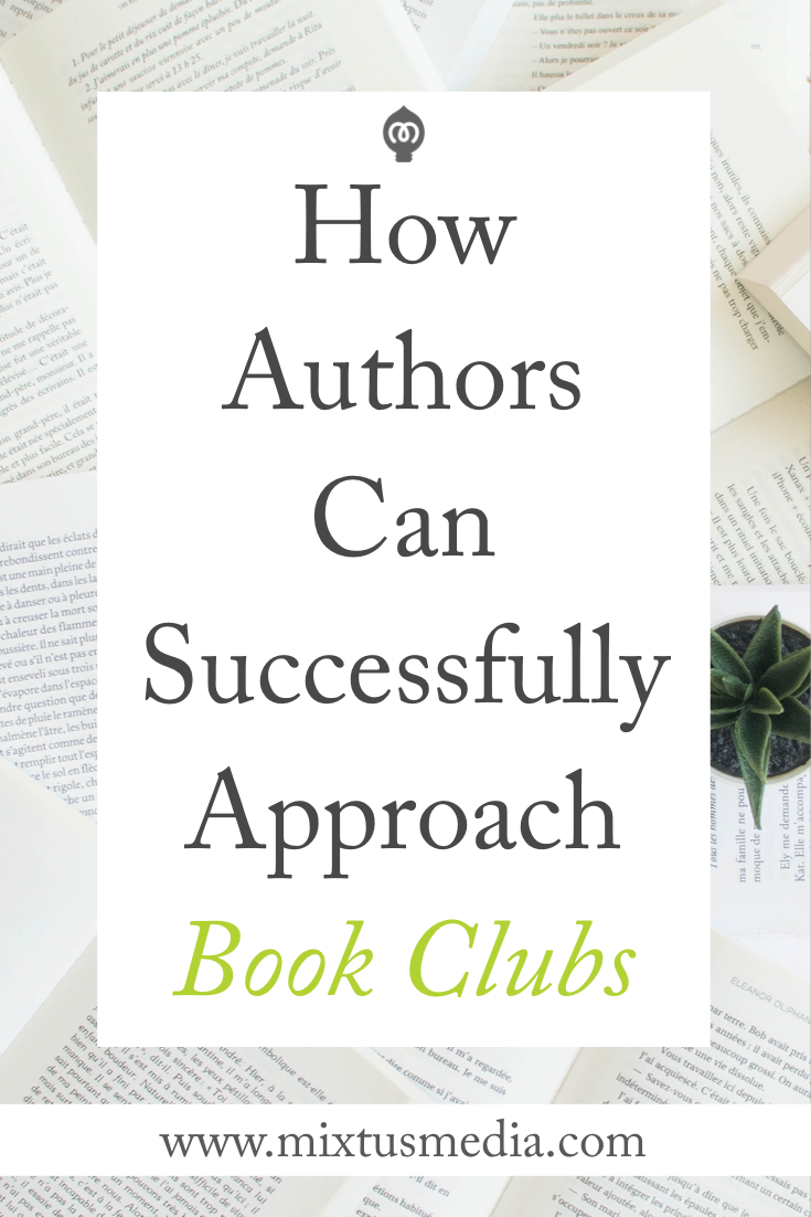 Mixtus Media How Authors Can Successfully Approach Book Clubs 116 likes · 1 talking about this. successfully approach book clubs