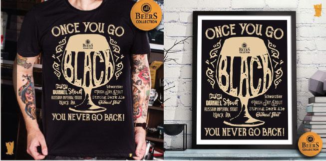 ONCE YOU GO BLACK, YOU NEVER GO BACK - Para aqueles que gostam de cervejas com malte torrado.