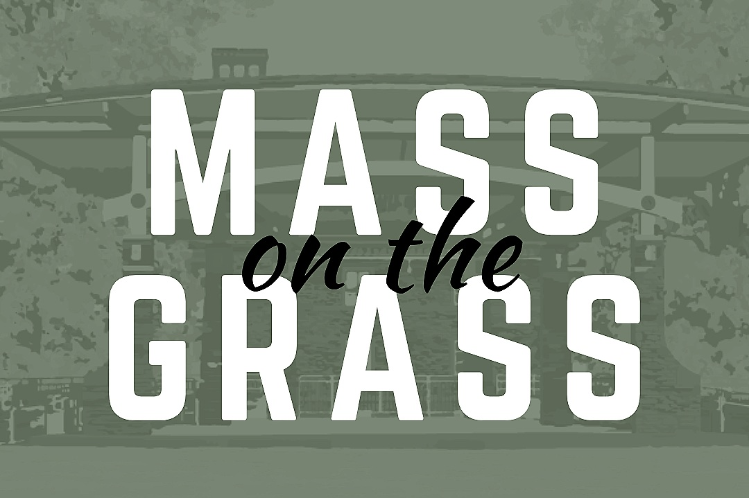 Mass on the Grass — St  Thomas Aquinas Catholic Center
