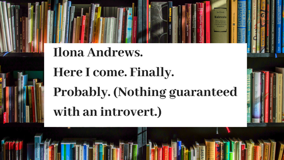 Ilona Andrews. Here I come..jpg