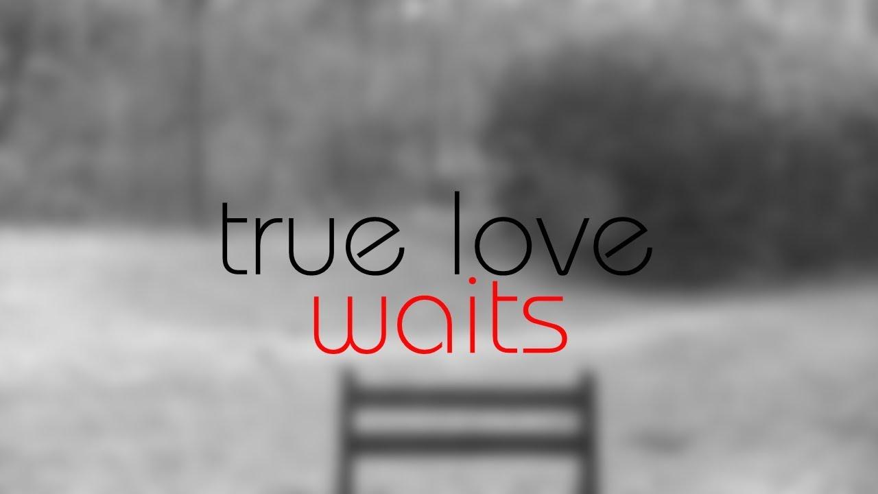 True Love Waits.jpg