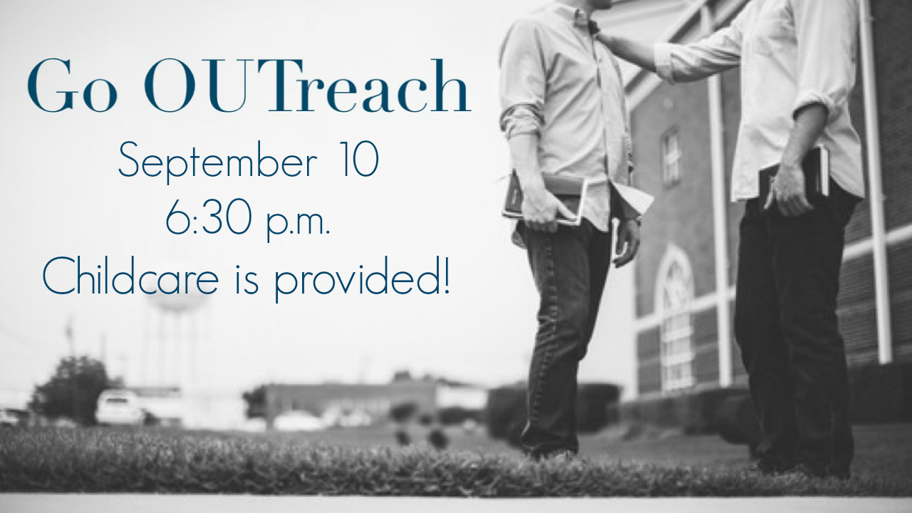 - Go OUTreach is OCTOBER 8 at 6:30 p.m.! We'll connect with our community and members with cards, phone calls and visits. Childcare is provided, so bring the whole family!