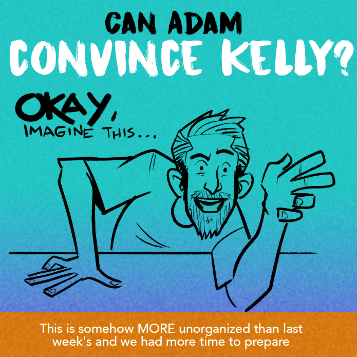 can-adam-convince-kelly.png