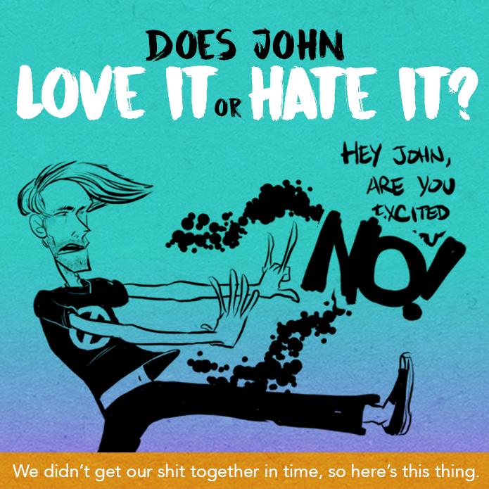 Does John Love It or Hate It?