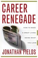 Career Renegade by Jonathan Fields