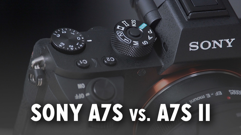 14 Reasons Why The Sony a7S II is Worth Upgrading To From