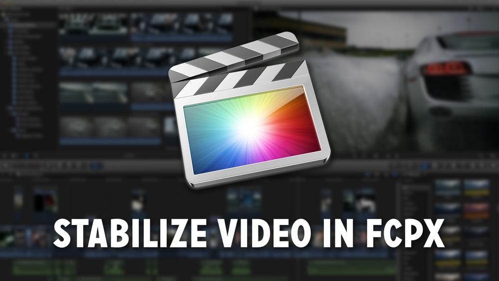 How to Stabilize Video in Final Cut Pro X — Caleb Wojcik