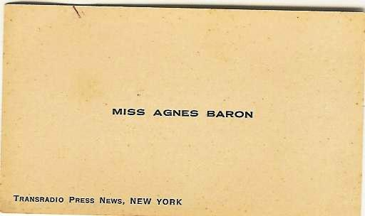 A BUSINESS CARD for Agnes Baron during her years of reporting and traveling in Europe and the Middle East prior to the entry of the U.S. in World War II.