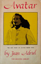 A PRINTING of  Avatar: The Life Story of Avatar Meher  Baba by Jean Adriel, 1971, by The Beguine Library.