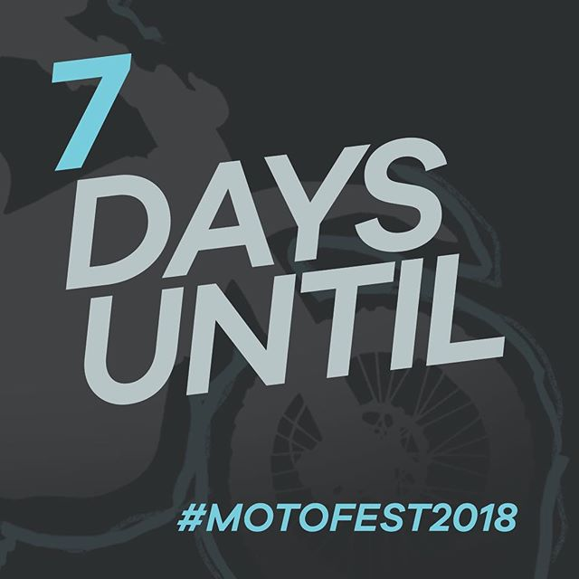 7 days left!!!! #ignitedofficial #motofest2018