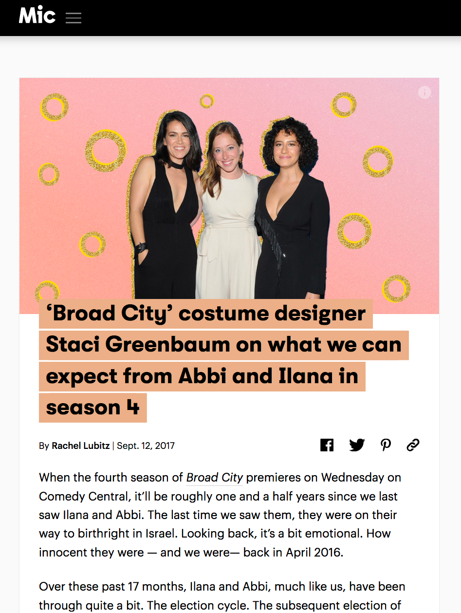 MIC.COM    'BROAD CITY' COSTUME DESIGNER ON WHAT WE CAN EXPECT FROM ABBI AND ILANA IN SEASON 4    SEPTEMBER 2017