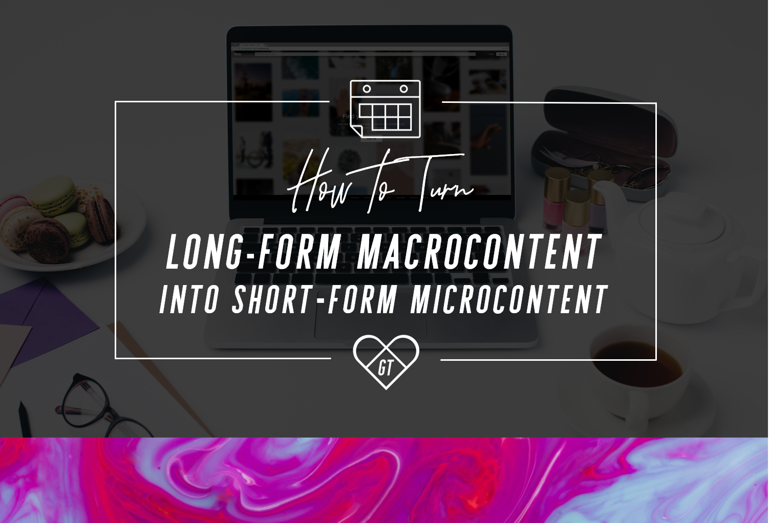 Microcontent_Macrocontent_Content_Marketing_Repurposing_Georgina_Taylor.png