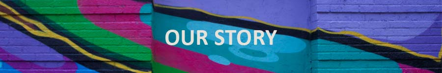 """Image Description: Banner which reads """"Our Story."""""""