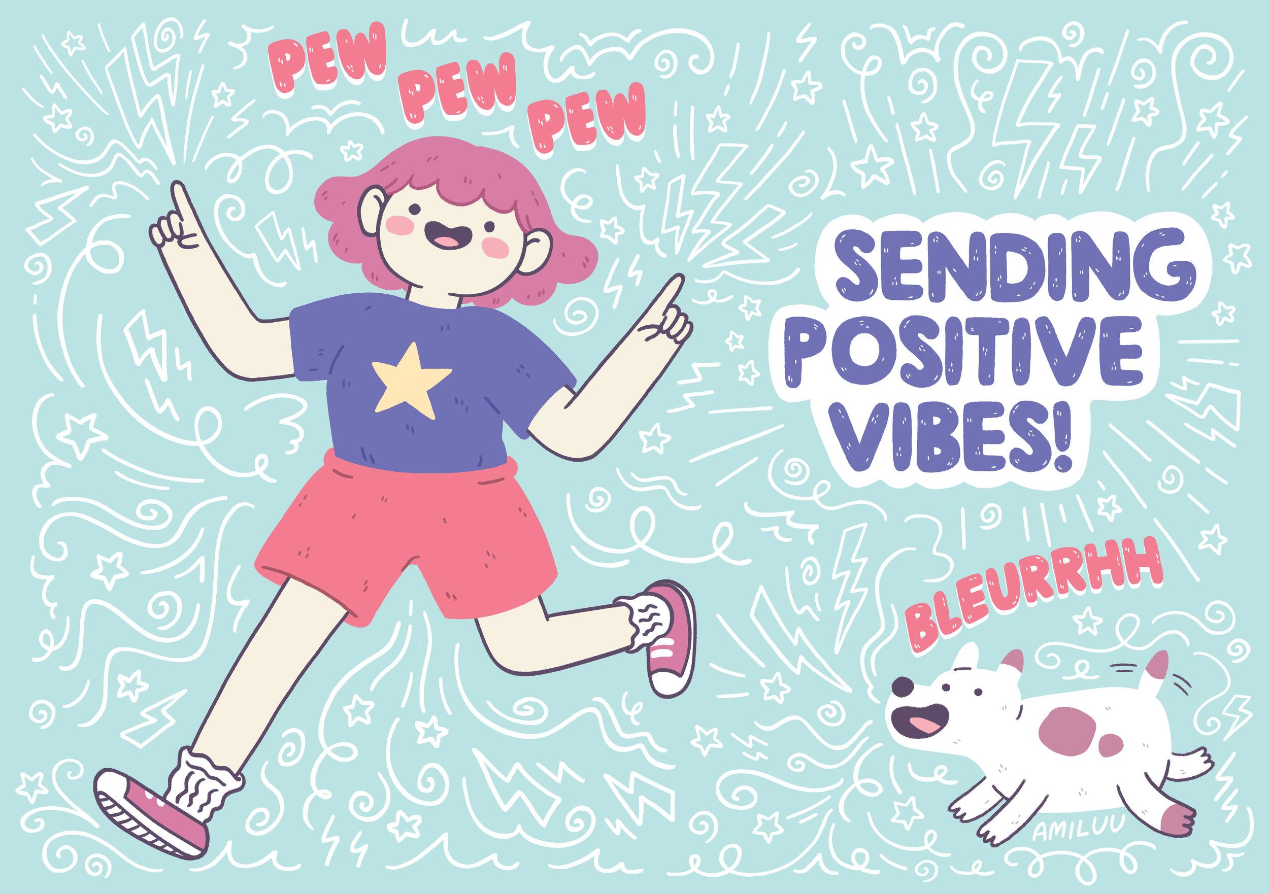 Sending Positive Vibes Amiluu
