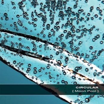 Circular - Moon Pool - July 2014 - Ultimae Records, FR