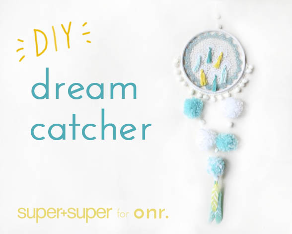onr. x Super+Super: Dream Catcher Tutorial