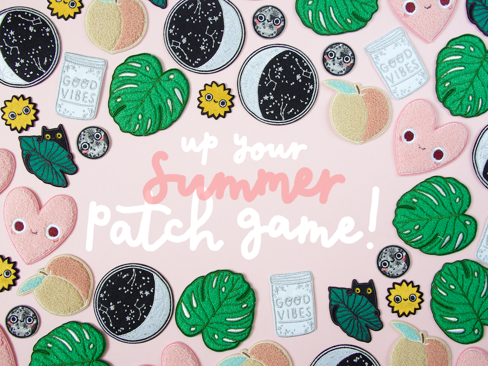 onr. shop // UP YOUR SUMMER PATCH GAME!