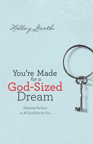 3-8-13 God sized dreams.png