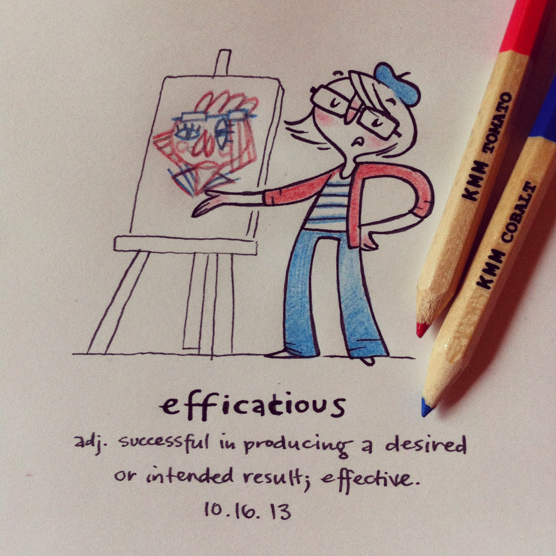 I am sometimes an efficacious artist.