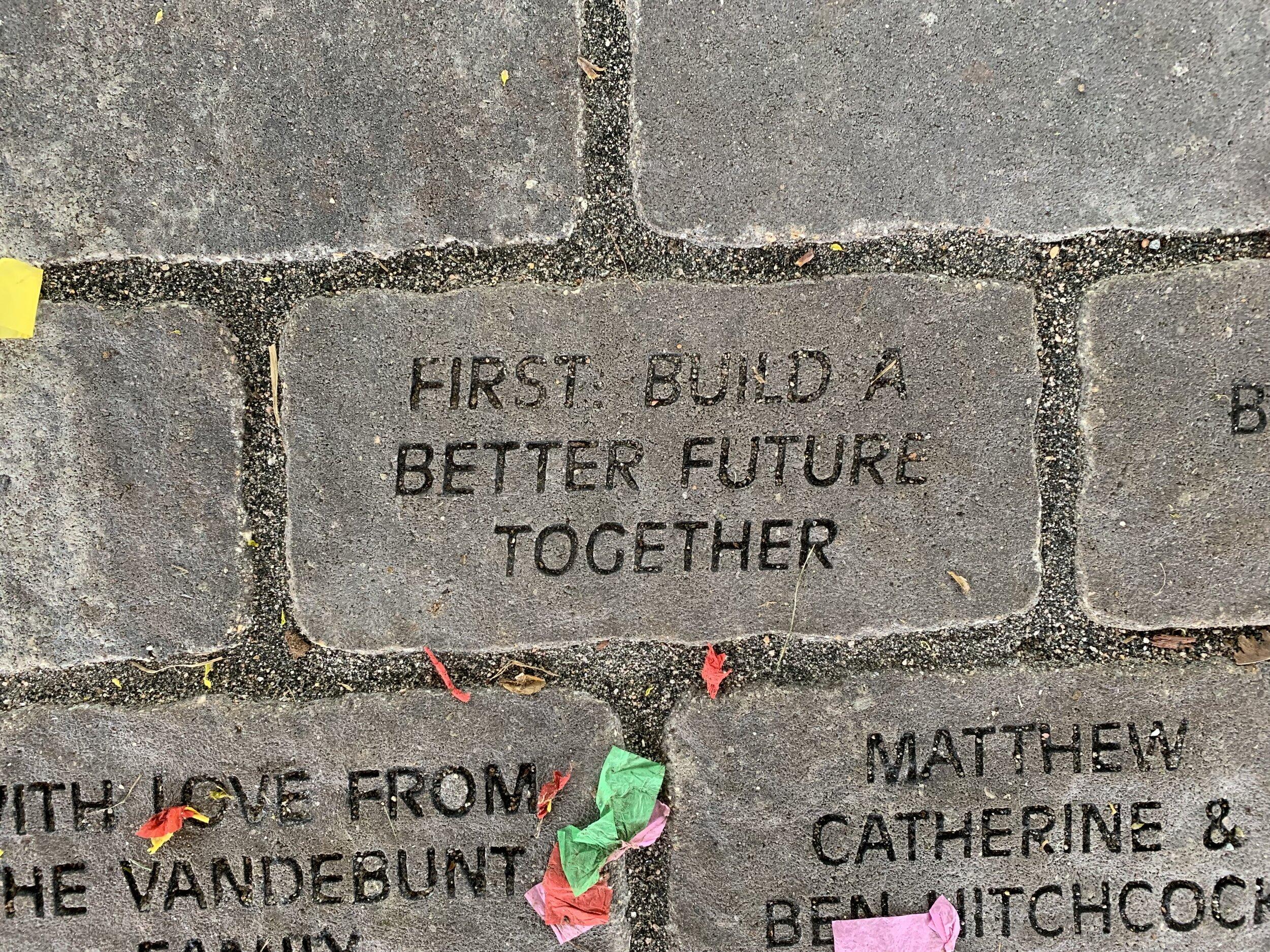 "Memorial Brick - ""First Build A Better Future"""