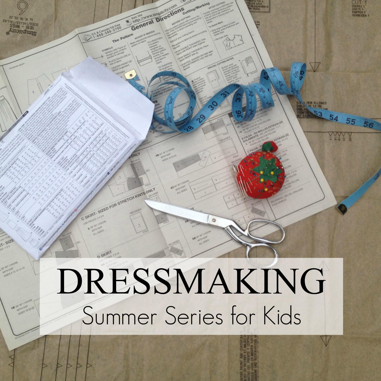 Dressmaking Summer Series for Kids   Sew You Studio