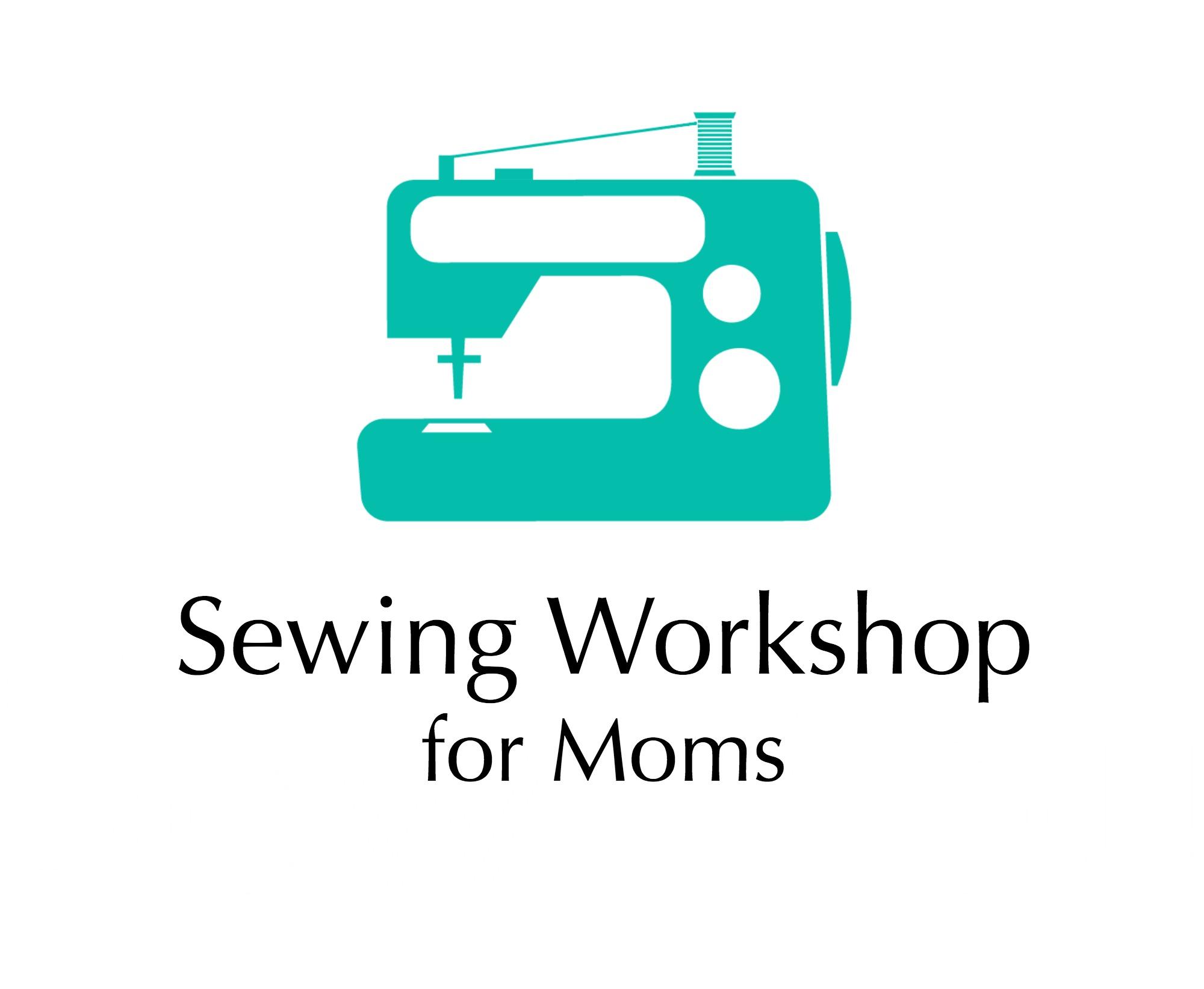 Sewing Workshop for Moms   Sew You Studio.com