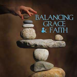 Balancing-Grace-and-Faith-1200.png