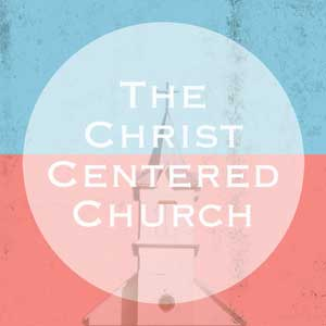 The-Christ-Centered-Church-1200.png