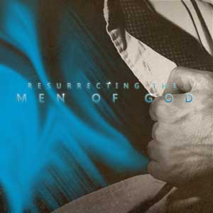 Resurrecting-the-Men-of-God-1200.png