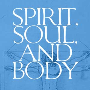 Spirit,-Soul,-and-Body-1200.png