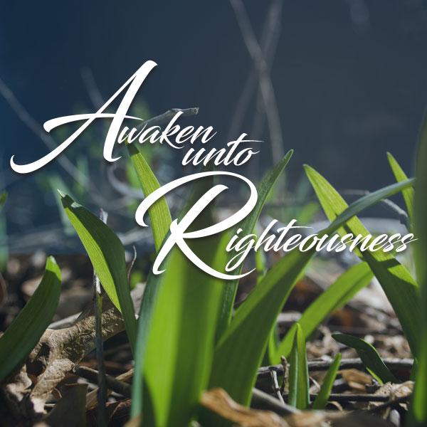 Awakened-Unto-Righteousness-600x600.jpg