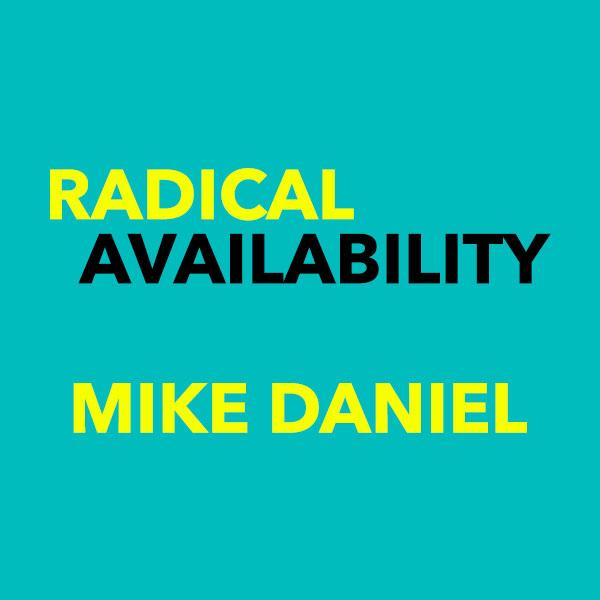 Radical-Availabiltiy-Mike-Daniel.jpg
