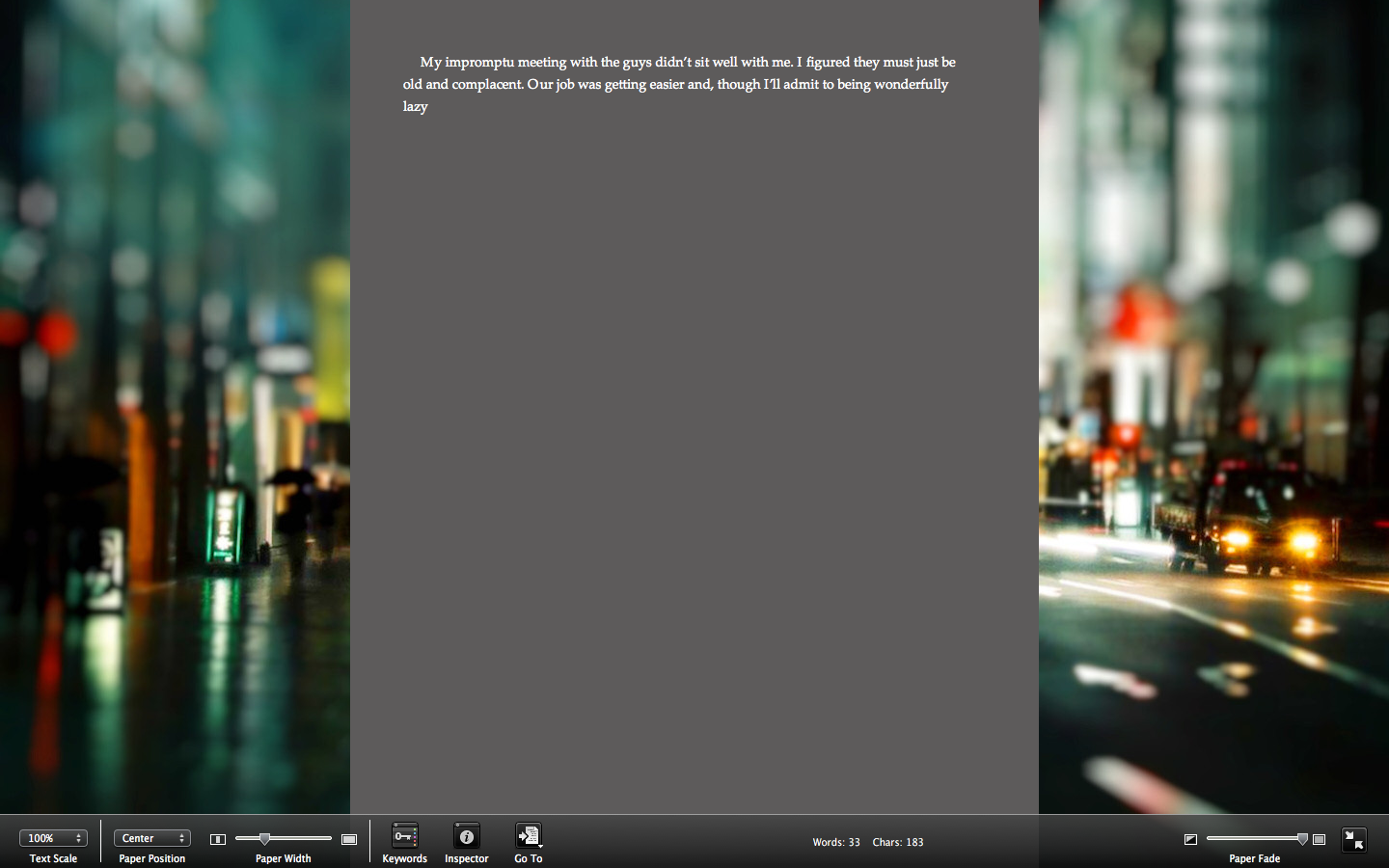 Scrivener's full screen mode is agreat feature.